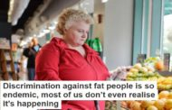Discrimination against fat people is so endemic, most of us don't even realise it's happening