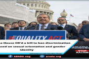 The House OK'd a bill to ban discrimination based on sexual orientation and gender identity