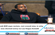 Meek Mill says racism, not crowd size, is why he was denied entry to Las Vegas hotel